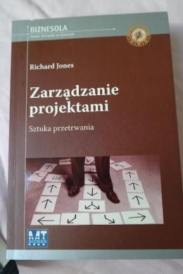 """""""Zarządzanie projektami"""" (""""Sztuka przetrwania"""") Richard Jones"""