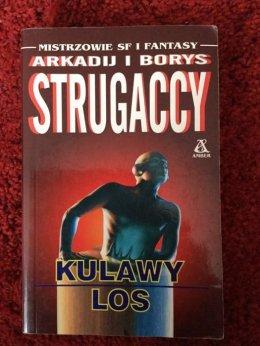 Arkadij i Borys Strugaccy - Kulawy Los