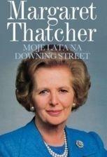 Margaret Thatcher Moje lata na Downing Street
