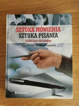 Sztuka mówienia, sztuka pisania Michał Kuziak Sławomir Rzepczyński