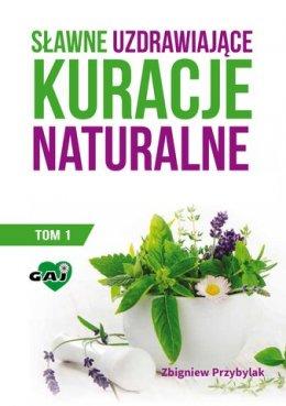 Sławne, uzdrawiające kuracje naturalne, tom I, nowe wydanie