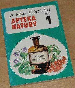Apteka natury tom 1 - Jadwiga Górnicka