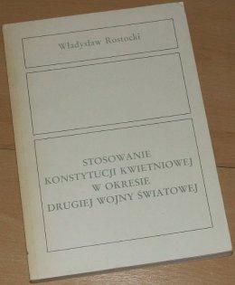 Stosowanie konstytucji kwietniowej - Władysław Rostocki