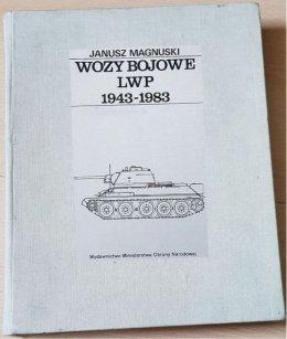 Wozy bojowe LWP 1943 do 1983 - Janusz Magnuski