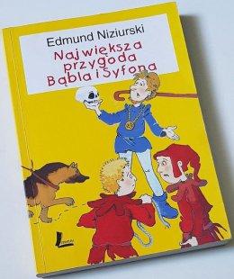 Największa przygoda Bąbla i Syfona - Edmund Niziurski